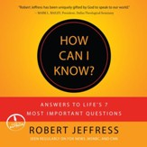 How Can I Know?: Answers to Life's 7 Most Important Questions - Unabridged Audiobook [Download]