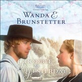 Goodbye to Yesterday - Unabridged Audiobook [Download]