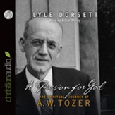 A Passion for God: The Spiritual Journey of A. W. Tozer - Unabridged Audiobook [Download]
