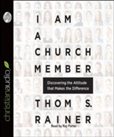 I Am a Church Member: Discovering the Attitude that Makes the Difference - Unabridged Audiobook [Download]