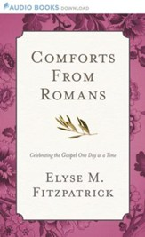 Comforts from Romans: Celebrating the Gospel One Day at a Time - Unabridged Audiobook [Download]