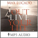 Outlive Your Life: Part 1 - Bigger Than You [Download]