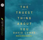 The Truest Thing about You: Identity, Desire, and Why It All Matters - Unabridged Audiobook [Download]