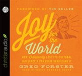 Joy for the World: How Christianity Lost Its Cultural Influence and Can Begin Rebuilding It - Unabridged Audiobook [Download]