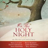 On This Holy Night: The Heart of Christmas - Unabridged Audiobook [Download]