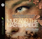 The Mud and the Masterpiece: Seeing Yourself and Others through the Eyes of Jesus Audiobook [Download]