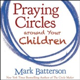Praying Circles around Your Children Audiobook [Download]
