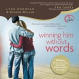 Winning Him Without Words: 10 Keys to Thriving in Your Spiritually Mismatched Marriage - Unabridged Audiobook [Download]
