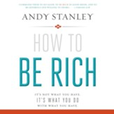 How to Be Rich: It's Not What You Have. It's What You Do With What You Have. - Unabridged Audiobook [Download]