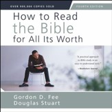 How to Read the Bible for All Its Worth: Fourth Edition - Special edition Audiobook [Download]