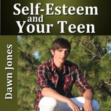 Self Esteem and Your Teen [Download]
