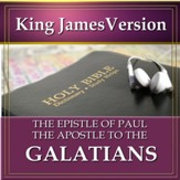 The Epistle of Paul the Apostle to the Galatians: King James Version Audio Bible [Download]