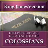 The Epistle of Paul the Apostle to the Colossians: King James Version Audio Bible [Download]