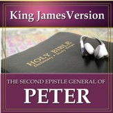 The Second Epistle General of Peter: King James Version Audio Bible [Download]