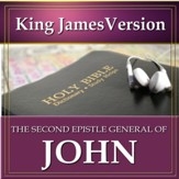 The Second Epistle General of John: King James Version Audio Bible [Download]