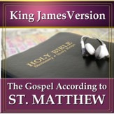 The Gospel According to St. Matthew: King James Version Audio Bible [Download]