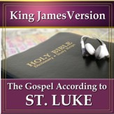 The Gospel According to St. Luke: King James Version Audio Bible [Download]