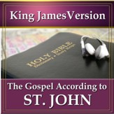 The Gospel According to St. John: King James Version Audio Bible [Download]