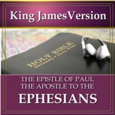 The Epistle of Paul the Apostle to the Ephesians: King James Version Audio Bible [Download]