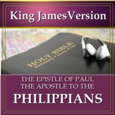 The Epistle of Paul the Apostle to the Philippians: King James Version Audio Bible [Download]