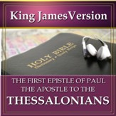 The First Epistle of Paul the Apostle to the Thessalonians: King James Version Audio Bible [Download]