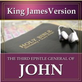 The Third Epistle General of John: King James Version Audio Bible [Download]
