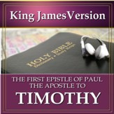 The First Epistle of Paul the Apostle to Timothy: King James Version Audio Bible [Download]