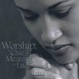 Worship: A Clue To Meaning In Life [Download]