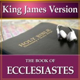 The Book of Ecclesiastes: King James Version Audio Bible [Download]