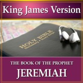The Book of the Prophet Jeremiah: King James Version Audio Bible [Download]
