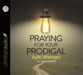 Praying for Your Prodigal - Unabridged Audiobook [Download]