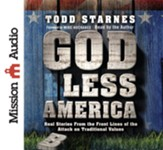 God Less America: Real Stories From the Front Lines of the Attack on Traditional Values - Unabridged Audiobook [Download]
