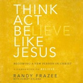 Think, Act, Be Like Jesus Audiobook [Download]