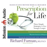 Prescription for Life: Three Simple Strategies to Live Younger Longer - Unabridged Audiobook [Download]