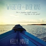 Wherever the River Runs: How a Forgotten People Renewed My Hope in the Gospel - Unabridged Audiobook [Download]