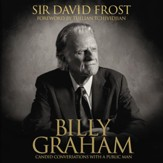 Billy Graham: Candid Conversations with a Public Man - Unabridged Audiobook [Download]