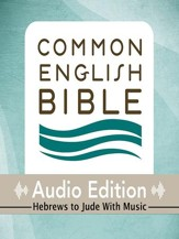 CEB Common English Bible Audio Edition with music - Hebrews-Jude - Unabridged Audiobook [Download]