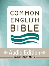 CEB Audio Bible with music, Romans; Unabridged Audiobook with music - Romans - Unabridged Audiobook [Download]