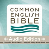 CEB Common English Bible Audio Edition with music - Proverbs, Ecclesiastes, Song of Songs - Unabridged Audiobook [Download]