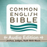 CEB Common English Bible Audio Edition with music - Joshua, Judges, Ruth - Unabridged Audiobook [Download]