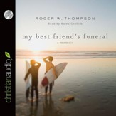 My Best Friend's Funeral: A Memoir - Unabridged Audiobook [Download]