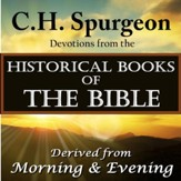 C.H. Spurgeon: Devotions from the Historical Books of the Bible: Devotions Derived from Morning and Evening [Download]