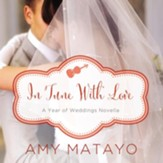 In Tune with Love: An April Wedding Story Audiobook [Download]