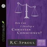 How Can I Develop a Christian Conscience? - Unabridged Audiobook [Download]
