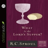 What Is the Lord's Supper? - Unabridged Audiobook [Download]