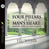 Four Pillars of a Man's Heart: Bringing Strength Into Balance - Abridged Audiobook [Download]