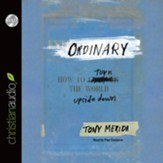 Ordinary: How to Turn the World Upside Down - Unabridged Audiobook [Download]