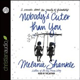 Nobody's Cuter than You: A Memoir about the Beauty of Friendship - Unabridged Audiobook [Download]