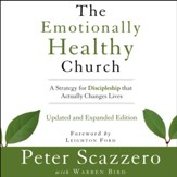 The Emotionally Healthy Church, Updated and Expanded Edition: A Strategy for Discipleship That Actually Changes Lives Audiobook [Download]