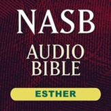 NASB Audio Bible: Esther (Voice Only) [Download]